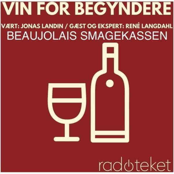 Beaujolais smagekasse - Vin for Begyndere Podcast